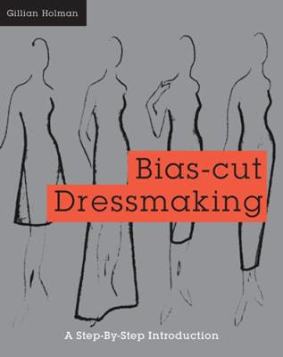Bias Cut Dressmaking - Holman, Gillian