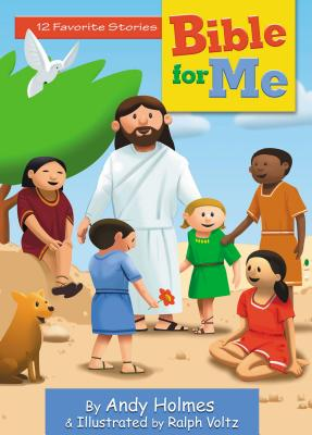 Bible for Me: 12 Favorite Stories - Holmes, Andy