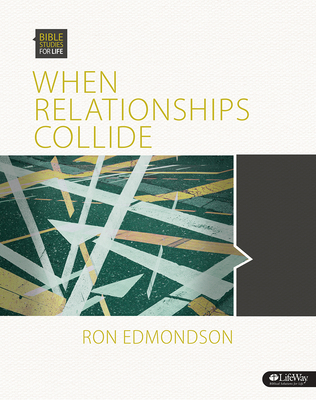 Bible Studies for Life: When Relationships Collide - Group Member Book - Edmondson, Ron
