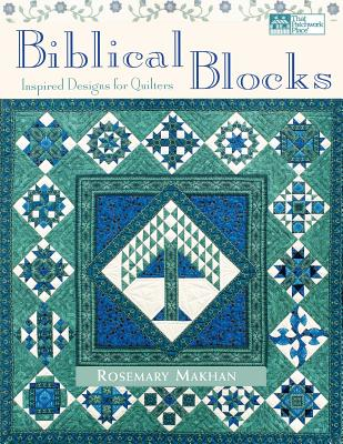 Biblical Blocks: Inspired Designs for Quilters Print on Demand Edition - Makhan, Rosemary