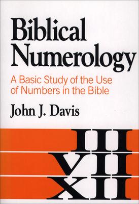 Biblical Numerology - Davis, John J