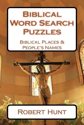 Biblical Word Search Puzzles: Biblical Places & People's Names - Hunt, Robert