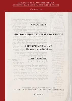Bibliotheque Nationale de France: Hebreu 763 a 777. Manuscrits de Kabbale - Ciucu, C