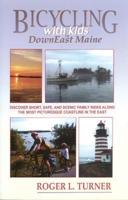 Bicycling with Kids in Downeast Maine: A Special Issue of *Pequod* - Turner, Roger L