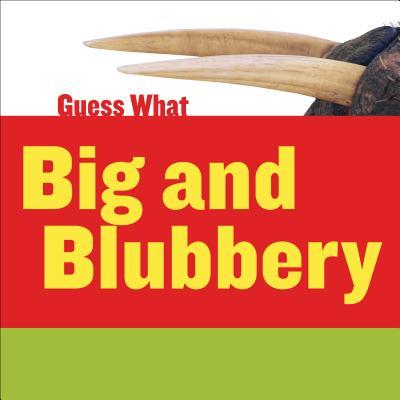 Big and Blubbery: Walrus - Macheske, Felicia