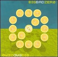 Big Bad Zero - Big Bad Zero