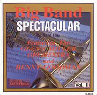 Big Band Spectacular, Vol. 2 - Glenn Miller Orchestra/Benny Goodman