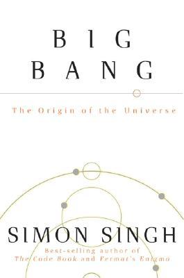 Big Bang: The Origin of the Universe - Singh, Simon