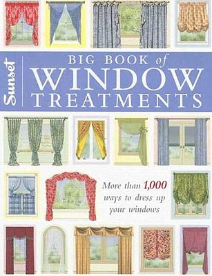 Big Book of Window Treatments - Spier, Carol, and Editors of Sunset Books