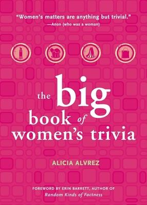 Big Book of Women's Trivia - Alvrez, Alicia