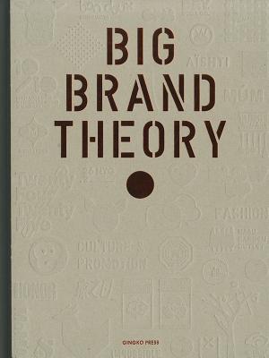 Big Brand Theory - Gingko Press (Creator)