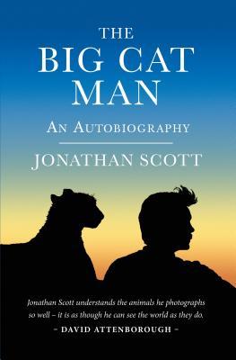 Big Cat Man: An Autobiography - Scott, Jonathan