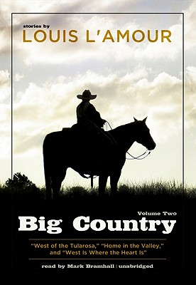 Big Country, Volume Two: West of the Tularosa/Home in the Valley/West Is Where the Heart Is - L'Amour, Louis, and Bramhall, Mark (Read by)