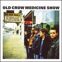 Big Iron World - Old Crow Medicine Show