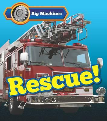 Big Machines Rescue! - Veitch, Catherine