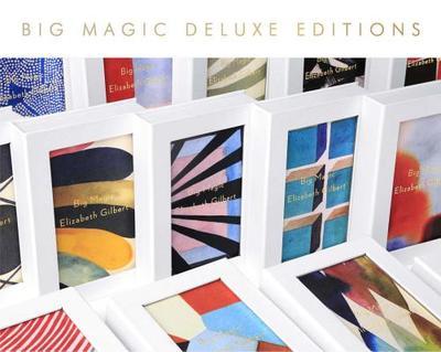 Big Magic (Deluxe): Creative Living Beyond Fear - Gilbert, Elizabeth