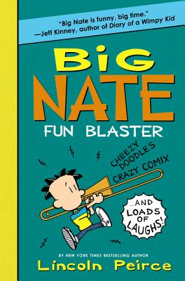 Big Nate Fun Blaster: Cheezy Doodles, Crazy Comix, and Loads of Laughs! -