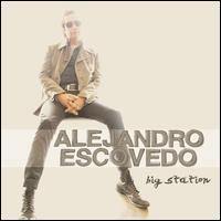 Big Station - Alejandro Escovedo