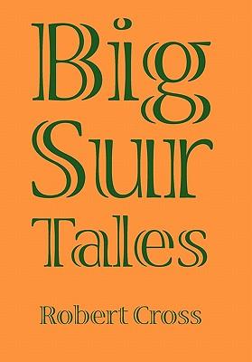 Big Sur Tales - Cross, Robert