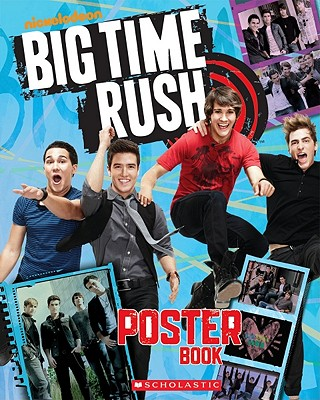 Big Time Rush Poster Book - Scholastic (Creator)