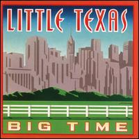 Big Time - Little Texas