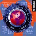 Big Wheels of Azuli: 1991-1996