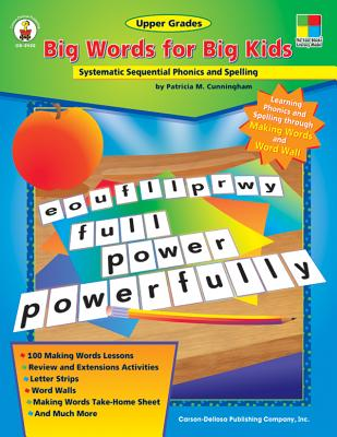 Big Words for Big Kids: Systematic Sequential Phonics and Spelling - Cunningham, Patricia M