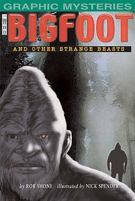 Bigfoot: and Other Strange Beasts - Shone, Rob