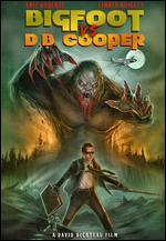 Bigfoot Vs. D.B. Cooper -