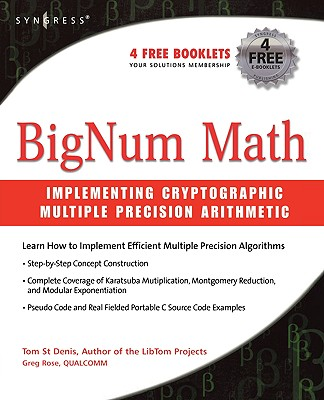 Bignum Math: Implementing Cryptographic Multiple Precision Arithmetic - St Denis, Tom