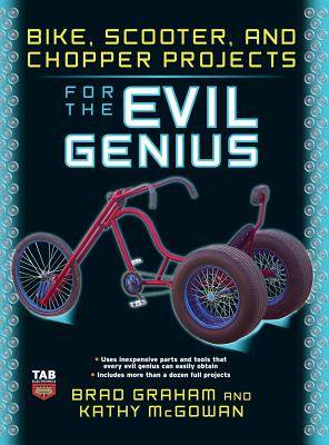 Bike Scooter & Chopper Projects for the Evil Genius - Graham