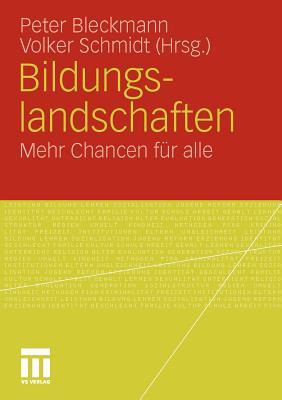 Bildungslandschaften: Mehr Chancen Fur Alle - Mindermann, Florian (Contributions by), and Bleckmann, Peter (Editor), and Wippler, Marlen (Contributions by)