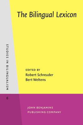 Bilingual Lexicon - Schreuder, Robert (Editor), and Weltens, Bert, Dr. (Editor)