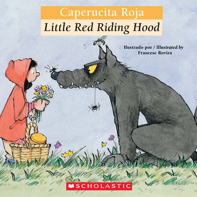 Bilingual Tales: Caperucita Roja / Little Red Riding Hood - Orihuela, Luz, and Rovira, Francesc (Illustrator)