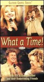 Bill and Gloria Gaither: What a Time!
