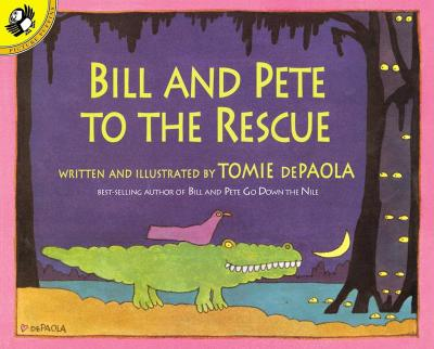 Bill and Pete to the Rescue -