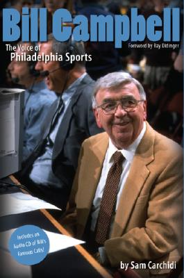 Bill Campbell: The Voice of Philadelphia - Carchidi, Sam