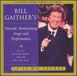 Bill Gaither's Favorite Homecoming Songs and Performances: It Is No Secret
