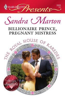 Billionaire Prince, Pregnant Mistress - Marton, Sandra