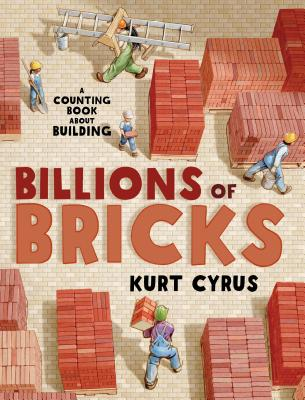 Billions of Bricks: A Counting Book about Building -