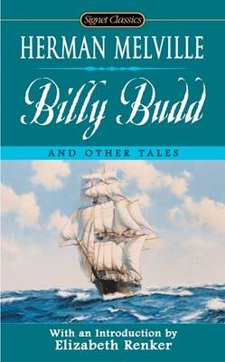 Billy Budd and Other Tales - Melville, Herman, and Markels, Julian (Introduction by), and Oates, Joyce Carol (Afterword by)