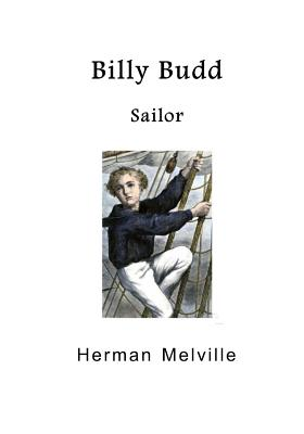 Billy Budd: Sailor - Melville, Herman