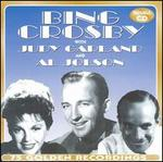 Bing Crosby with Judy Garland & Al Jolson