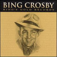 Bing Crosby's Gold Records - Bing Crosby