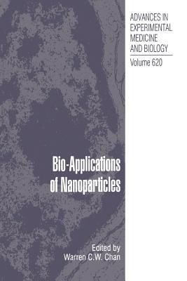 Bio-Applications of Nanoparticles - Chan, Warren C.W. (Editor)