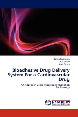 Bioadhesive Drug Delivery System for a Cardiovascular Drug - Srinivasan, Ganga, and Gaud, R S, and Gupta, Amit