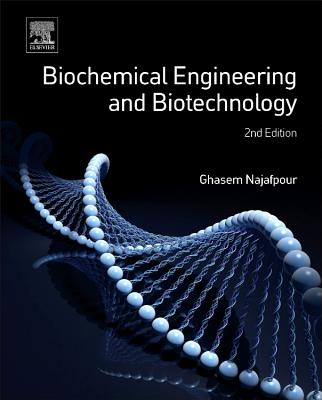 Biochemical Engineering and Biotechnology - Najafpour, Ghasem