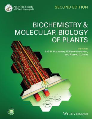 Biochemistry and Molecular Biology of Plants - Buchanan, Bob B. (Editor), and Gruissem, Wilhelm (Editor), and Jones, Russell L. (Editor)