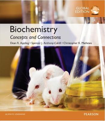 Biochemistry: Concepts and Connections, Global Edition - Appling, Dean Ramsay, and Anthony-Cahill, Spencer J., and Mathews, Christopher K.