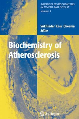 Biochemistry of Atherosclerosis - Kaur, Sukhinder C (Editor)
